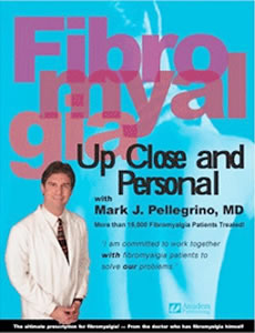 Fibromyalgia - Up Close and Personal by Dr. Mark J Pellegrino MD